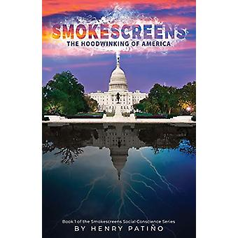 Smokescreens by Henry Patino - 9781632964823 Book