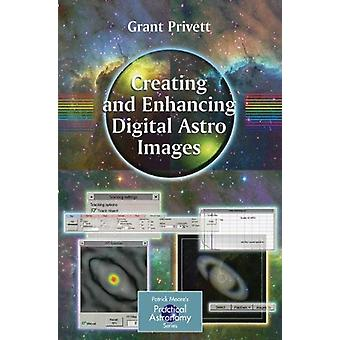 Creating and Enhancing Digital Astro Images by Grant Privett - 978184