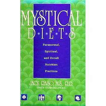 Mystical Diets Paranormal Spiritual and Occult Nutrition Practices Consumer Health Library by Jack Raso