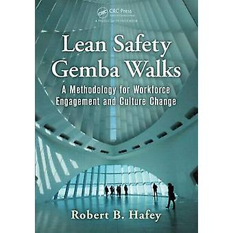 Lean Safety Gemba Walks  A Methodology for Workforce Engagement and Culture Change by Hafey & Robert B.