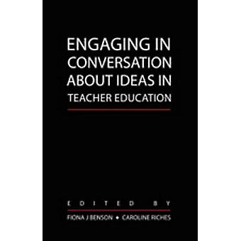 Engaging in Conversation About Ideas in Teacher Education - A Call to