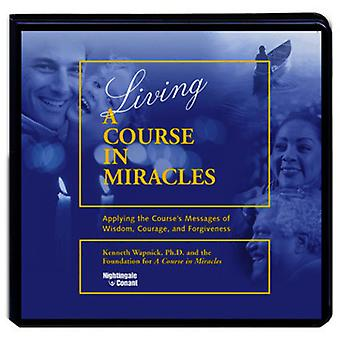 Kenneth Wapnick - Living a Course in Miracles [CD] USA import
