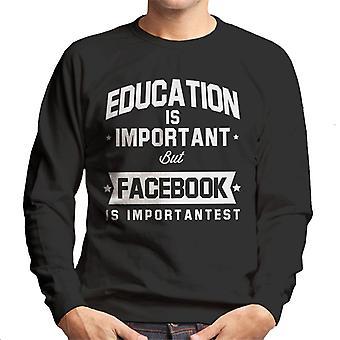 Edukacja jest ważna, ale Facebook jest bluza męska Importantest