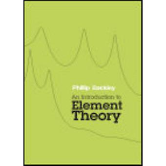 An Introduction to Element Theory by Phillip Backley