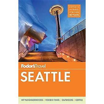 Fodor の Fodor の旅行ガイド - 9780147546821 本でシアトル