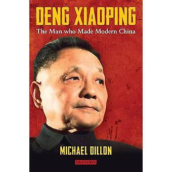 Deng Xiaoping - de Man die het moderne China door Michael Dillon - 9781