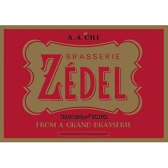 Brasserie Zedel - tradities en recepten uit een Grand Brasserie door A.