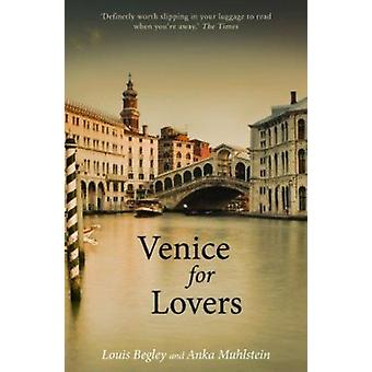 Venice for Lovers by Louis Begley - Anka Muhlstein - 9781907973703 Bo