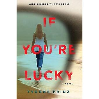 If You're Lucky by Yvonne Prinz - 9781616204631 Book