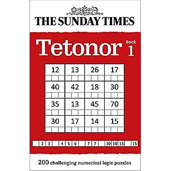 The Sunday Times Tetonor Book 1: 200 challenging numerical logic puzzles