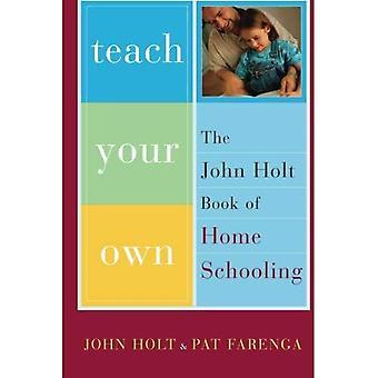 Lära din egen: John Holt boken av hem skolgång