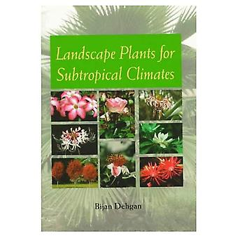 Landskap växter för subtropiska klimat