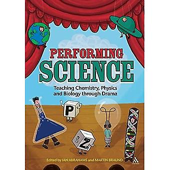 Uitvoeren van wetenschap: Onderwijs scheikunde, natuurkunde en biologie door Drama