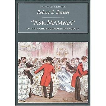 Ask Mamma : Or, the Richest Commoner in England