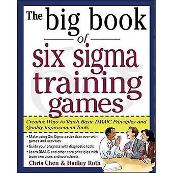 Stora boken om sex Sigma utbildning spel: beprövade sätt att lära ut grundläggande DMAIC principer och verktyg för förbättring av kvalitet (stora boken)