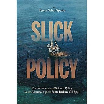 Gladde beleid: Milieu en Wetenschapsbeleid in de nasleep van de Santa Barbara olie morsen (geschiedenis van het stedelijk milieu)