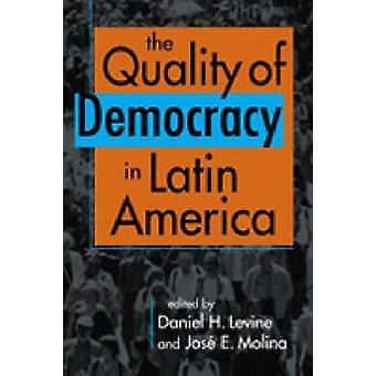 La qualité de la démocratie en Amérique latine par Daniel H. Levine - Jose