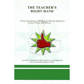 Lærere høyre hånd Resource Guide for å lese skrive strategier leksjon planer og rubrikkene av SheffieldGibbons & Kimberly Rena