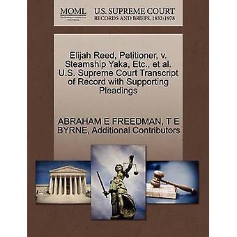 Elia Reed verzoeker v. stoomschip Yaka Etc. et al. U.S. Supreme Court afschrift van Record met ondersteuning van de pleidooien door FREEDMAN & ABRAHAM E