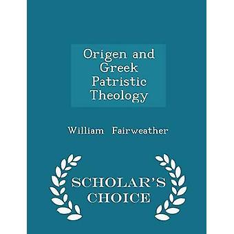 Origenes und griechische patristische Theologie Gelehrte Wahl Edition von Fairweather & Wilhelm