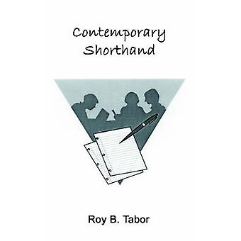 Contemporary Shorthand by Tabor & Roy B.