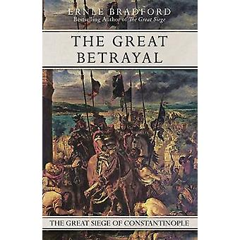 The Great Betrayal by Bradford & Ernle