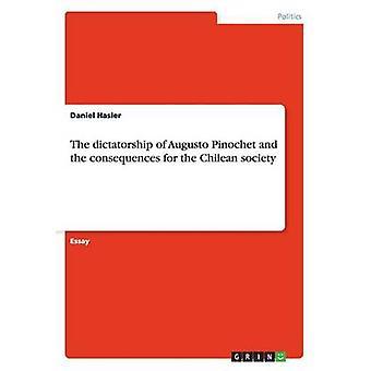 La dictature d'Augusto Pinochet et les conséquences pour la société chilienne de Hasler & Daniel