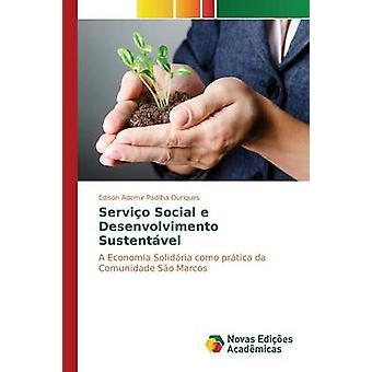 Servio Social e Desenvolvimento Sustentvel by Padilha Ouriques Edison Ademir