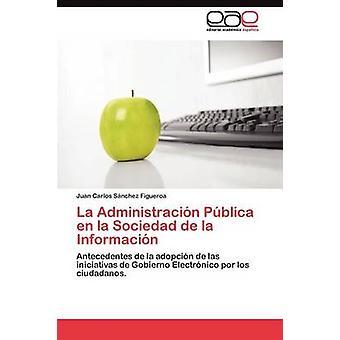 La Administracin Pblica de la Sociedad De La Informacin Snchez Figueroa Juan Carlos
