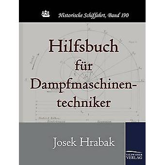 Hilfsbuch fr Dampfmaschinentechniker von Hrabak & Josek