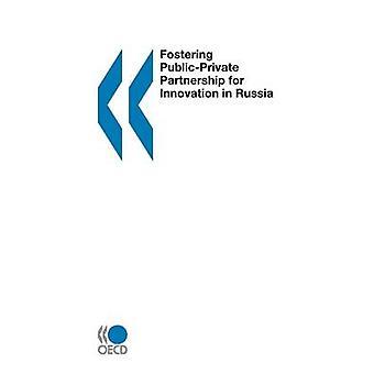 Främja PublicPrivate partnerskap för Innovation i Ryssland av OECD Publishing