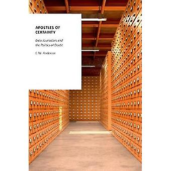 Apostles of Certainty - Data Journalism and the Politics of Doubt by A