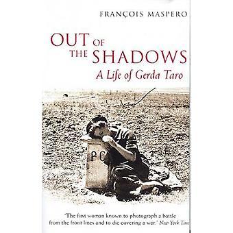 Out of the Shadows - A Life of Gerda Taro by Francois Maspero - Geoffr