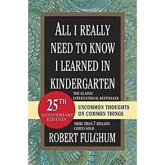 All I Really Need to Know I Learned in Kindergarten - Fifteenth Annive