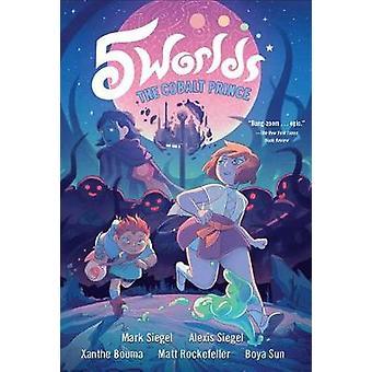 5 Worlds Book 2 - The Cobalt Prince by Mark Siegel - 9781101935910 Book