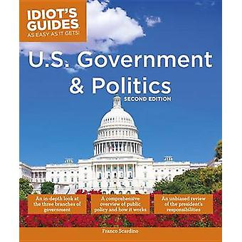 U.S. Government and Politics - 2nd Edition by Franco Scardino - 97814