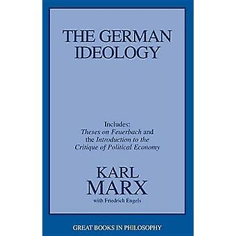 The German Ideology - Including Theses on Feuerbach and an Introductio