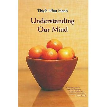 Understanding Our Mind - Fifty Verses on Buddhist Psychology by Thich