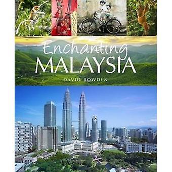 Enchanting Malaysia (2nd) by David Bowden - 9781909612327 Book
