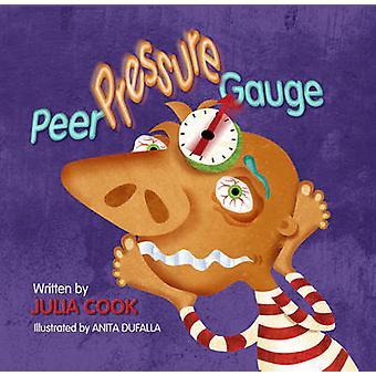 Peer Pressure Gauge by Julia Cook - Anita Dufalla - 9781934490488 Book