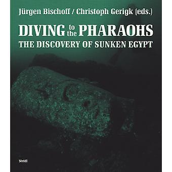 Franck Goddio's Discoveries in Egypt by Franck Goddio - Jurgen Bischo