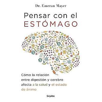 Pensar Con El Estomago - Como La Relacion Entre Digestion Y Cerebro Af