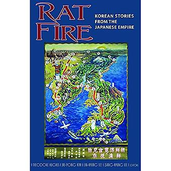 Ratte-Feuer: Koreanische Geschichten aus dem japanischen Kaiserreich (Cornell University-Ost-Asien-Programm)