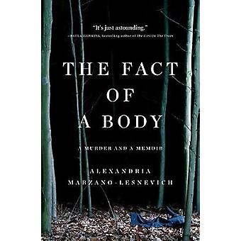 The Fact of a Body - A Murder and a Memoir by Alexandria Marzano-Lesne