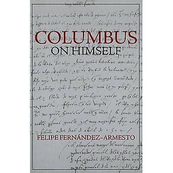 Columbus auf sich selbst durch Felipe Fernández-Armesto - 9781603841337 Buch