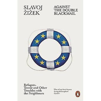 Against the Double Blackmail by Slavoj Zizek
