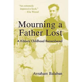 Mourning a Father Lost by Balaban & Avraham