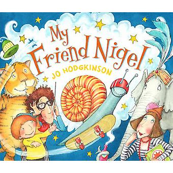 My Friend Nigel by Jo Hodgkinson