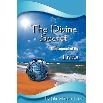 The Divine Secret  The Legend of Og Lives by Meluso & John & Jr.