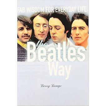 The Beatles Way Fab Wisdom for Everyday Life by Lange & Larry